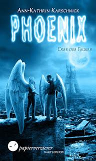 [Rezension] Phoenix 2: Erbe des Feuers – Ann-Kathrin Karschnick
