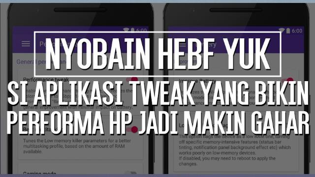 Kenalin HEBF, Tweak Pendatang Baru Terbaik Untuk Android.