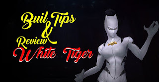 Tips build dan review white tiger