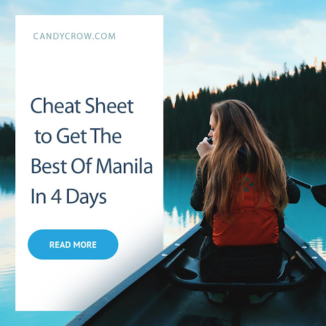 Cheat Sheet to Get The Best Of Manila In 4 Days