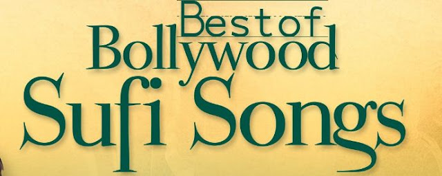 Best Bollywood Sufi Songs List of All Time