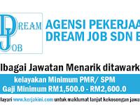 Jawatan Kosong Terkini 2019 di Dream Jobs Sdn Bhd