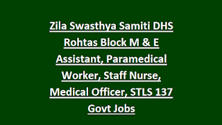 Zila Swasthya Samiti DHS Rohtas Block M & E Assistant, Paramedical Worker, Staff Nurse, Medical Officer, STLS 137 Govt Jobs Recruitment 2018