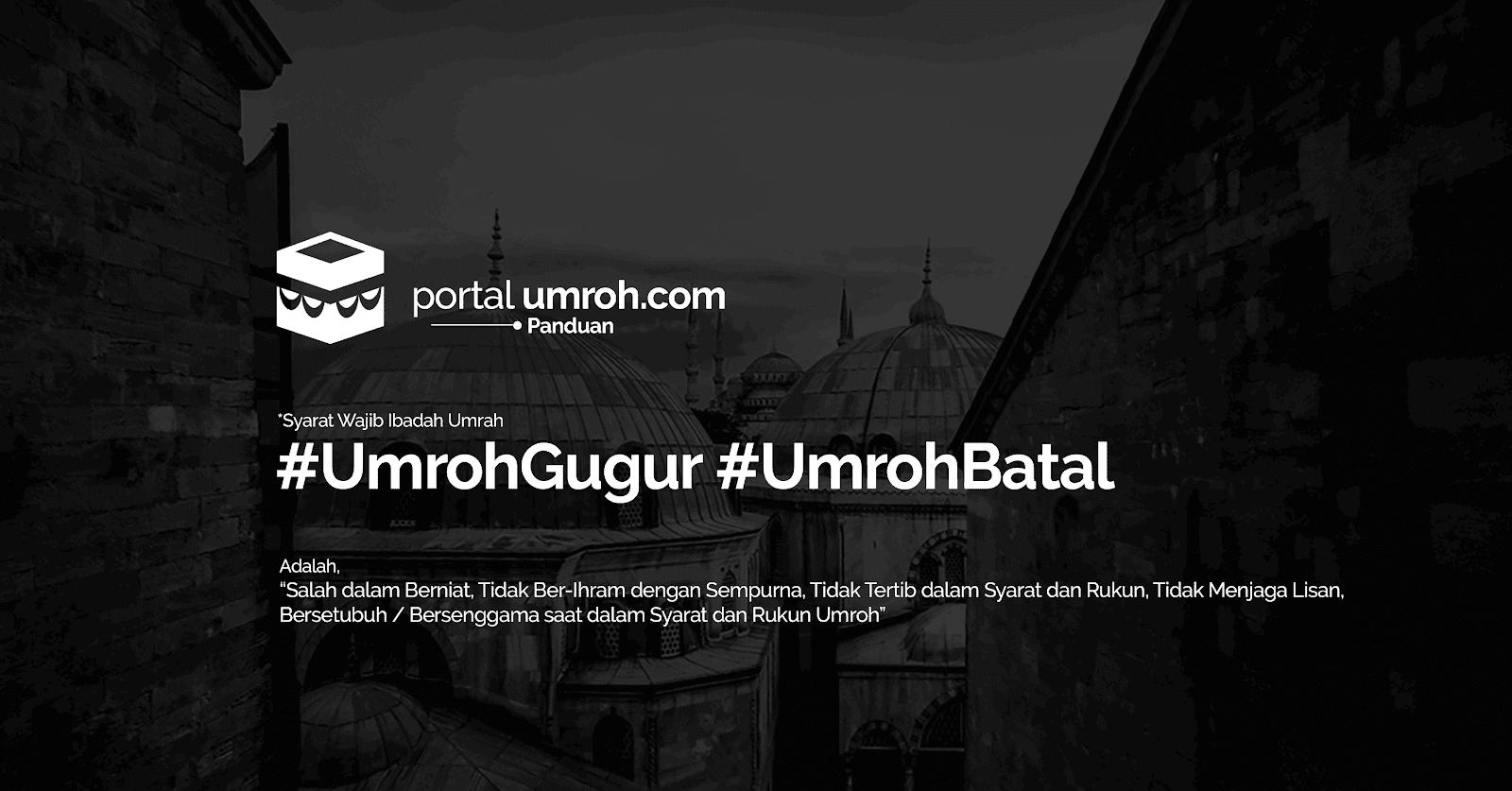 Portal Umroh - Hal yang Membatalkan Ibadah Umroh