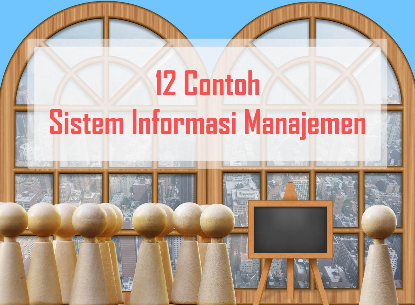 12 Contoh Sistem Informasi Manajemen dan Aplikasi Penerapannya ...