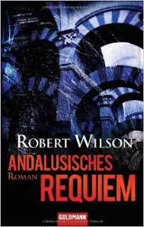 http://www.amazon.de/Andalusisches-Requiem-Robert-Wilson/dp/3442468027/ref=sr_1_1?ie=UTF8&qid=1436793685&sr=8-1&keywords=Wilson%2C+Robert%3A++++++Andalusisches+Requiem