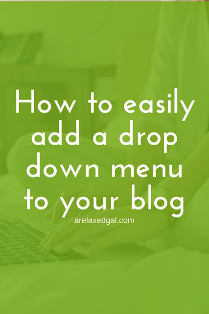 One way to customize your blog is to add a drop down menu. Check out this guide on how to easily add a drop down menu to your blog. | arelaxedgal.com