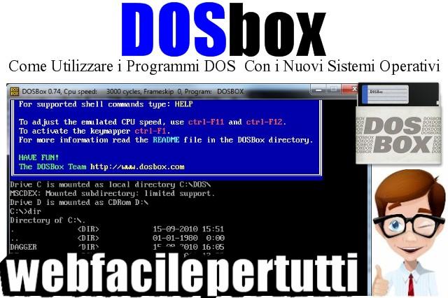 DOSbox | Emulatore Gratuito Per Utilizzare i Programmi DOS Con i Nuovi Sistemi Operativi