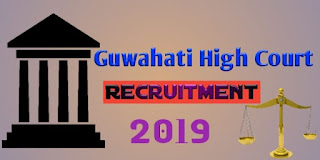 Guwahati High Court Recruitment 2019, Govt Jobs Of Assam, Assam Jobs New