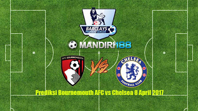 AGEN BOLA -Prediksi Bournemouth AFC vs Chelsea 8 April 2017