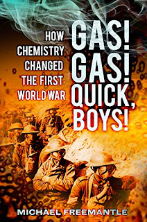 Gas! Gas! Quick, Boys!: How Chemistry Changed the First World War by   Michael Freemantle (Author)