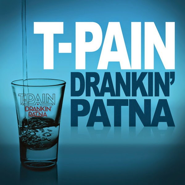T-Pain - Drankin' Patna - Single Cover