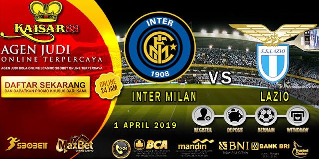 PREDIKSI BOLA TERPERCAYA INTER MILAN VS LAZIO 1 APRIL 2019
