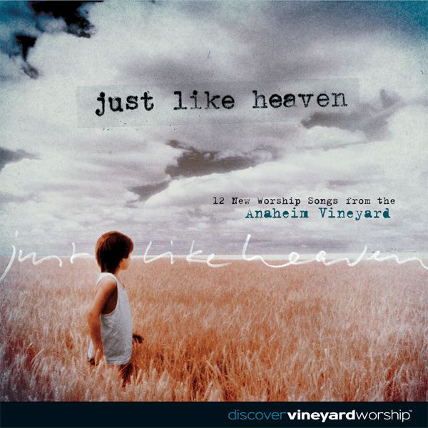 Vineyard Music-Just Like Heaven-