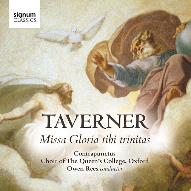 John Taverner Missa Gloria tibi trinitas; Contrapunctus, the Choir of The Queen's College, Oxford; Signum Classics