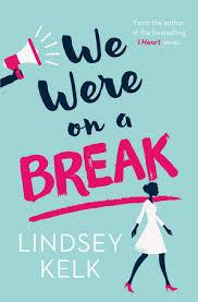 we-were-on-a-break-lindsay-kelk