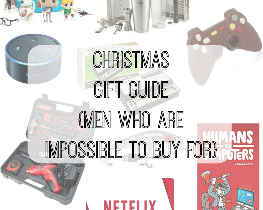 Christmas Gift Guide {The Men Who Are Impossible To Buy