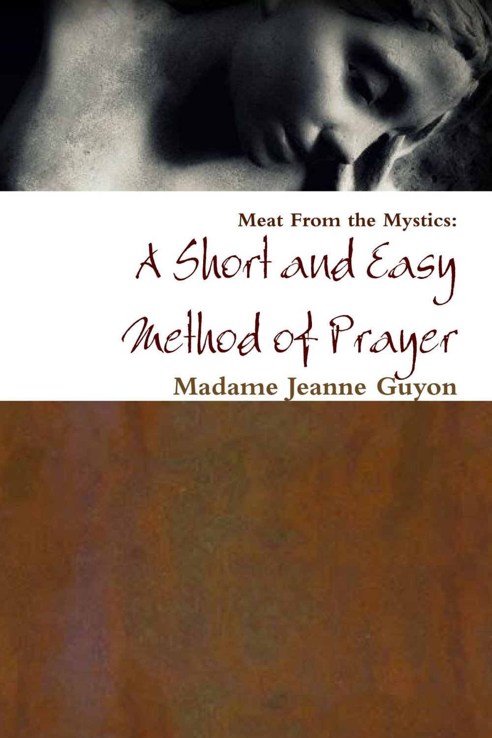 Jeanne Guyon-A Short And Easy Method Of Prayer-