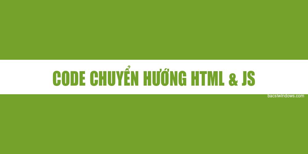 Tạo code chuyển hướng cho trang web bằng HTML và Javascript