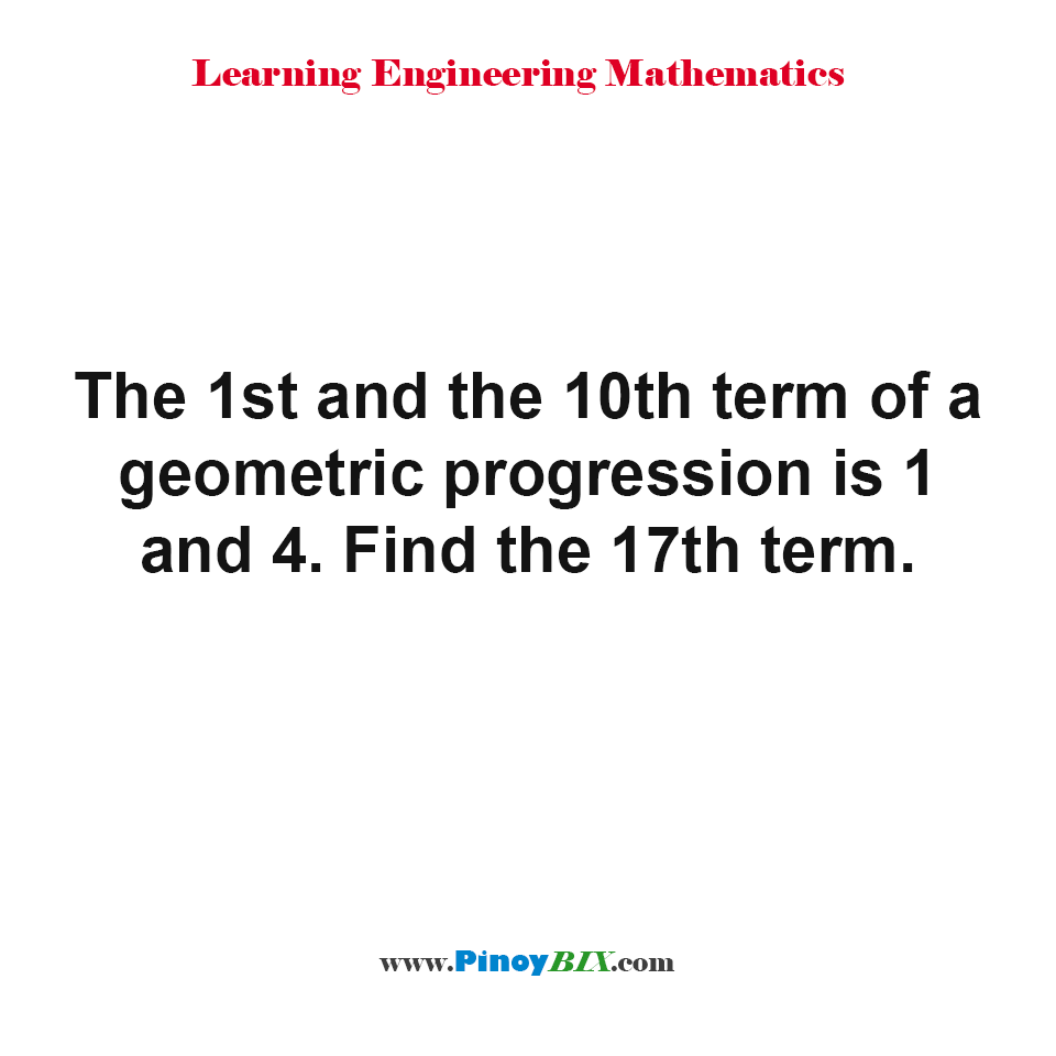 Find the 17th term of a geometric progression