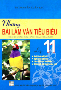 Những Bài Làm Văn Tiêu Biểu 11 - Nguyễn Xuân Lạc