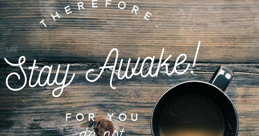 Advent is Here - Are You Awake?