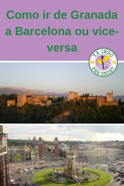 Como ir de Granada a Barcelona ou de Barcelona a Granada?