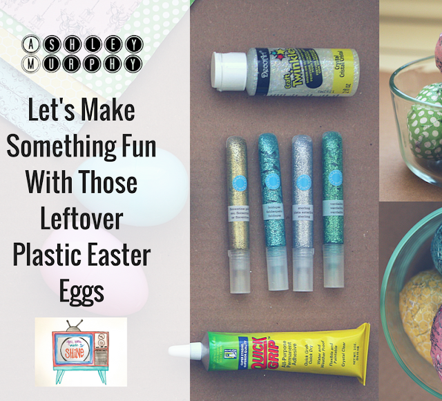 leftover plastic Easter eggs