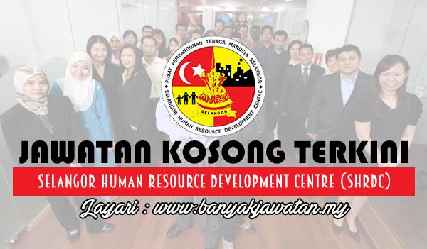 Jawatan Kosong 2018 di Selangor Human Resource Development Centre (SHRDC)