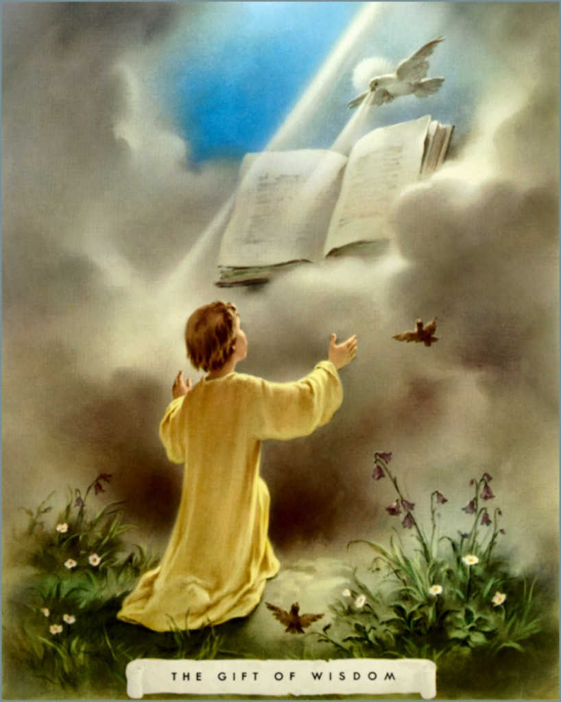 According to Catholic doctrine, wisdom is one of the seven gifts of the Holy Spirit, which are enumerated in Isaiah 11:2–3. These gifts are present in their ...