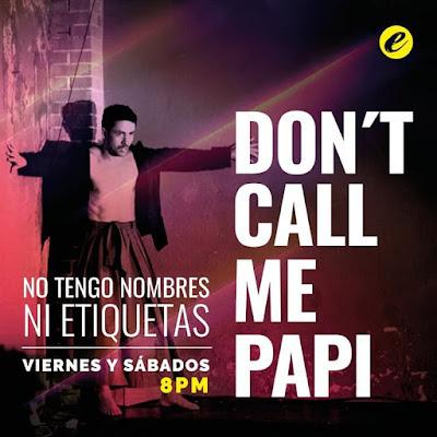 DON'T CALL ME PAPI: SOLO DE DANZA