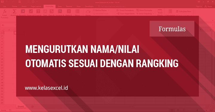 Rumus Mengurutkan Nilai Sesuai Ranking Secara Otomatis di Excel