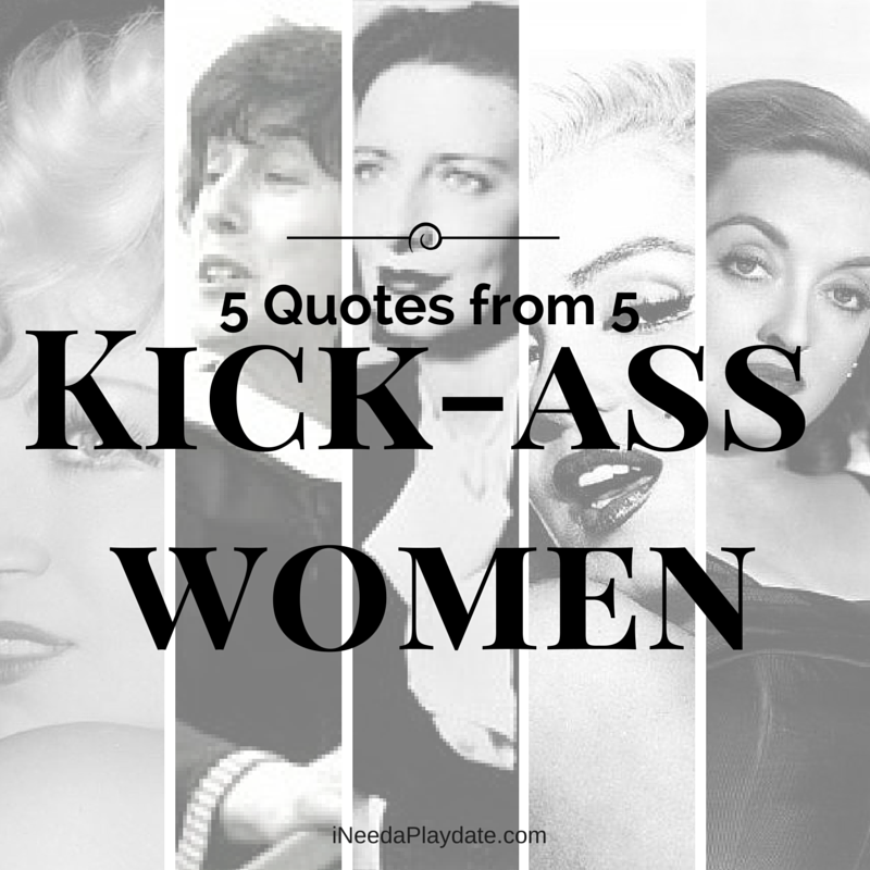 5 Quotes from 5 Kick-ass Women