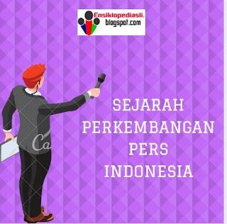 7 Sejarah Perkembangan Pers di Indonesia