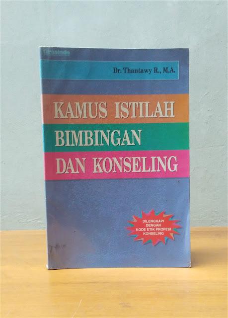 KAMUS ISTILAH BIMBINGAN DAN KONSELING, Dr. Thantawy R., MA