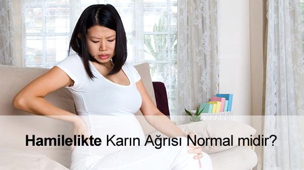 Gebelikte karın ağrısı normal mi?