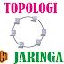 Jenis Jenis Topologi Jaringan Komputer