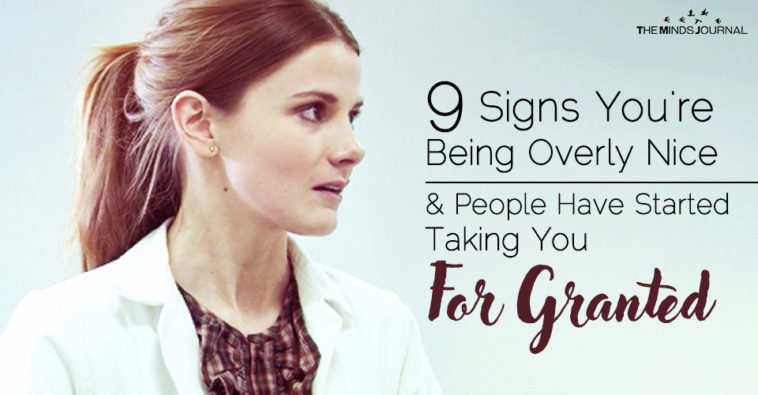 9 Signs That You Are Overly Nice And That People Take You For A Granted