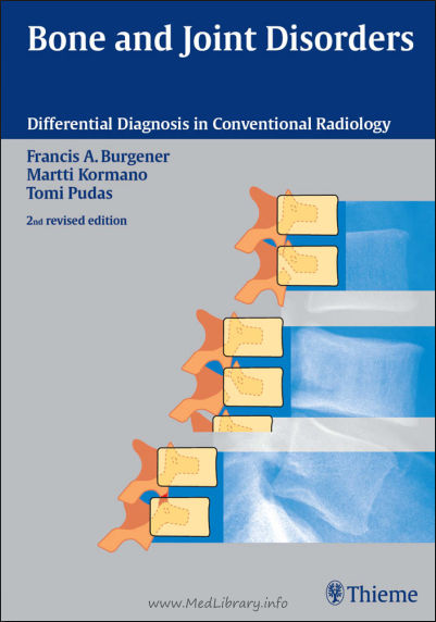 Bone and Joint Disorders Differential Diagnosis in Conventional Radiology 2nd Edition (2006) [PDF]- Burgener