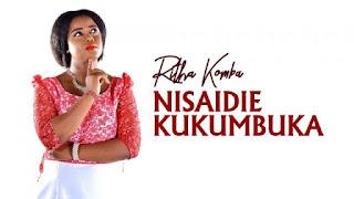 Ritha Komba – Nisaidie Kukumbuka mp3 download