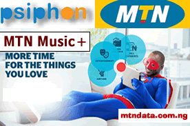 How to Use Free MTN Music Plus [150mb] with Psiphon Unlimited Downloading