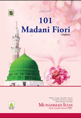 Download: 101 Madani Fiori pdf in Italian by Maulana Ilyas Attar Qadri