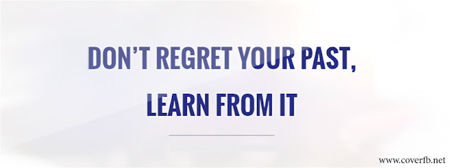 Don't Regret Your Past, Learn From It fb Cover