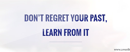 Don't Regret Your Past, Learn From It Facebook Cover