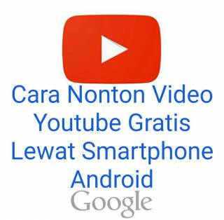 Cara nonton video youtube gratis lewat android