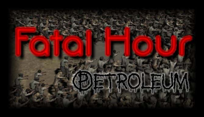FATAL HOUR PETROLEUM-PLAZA