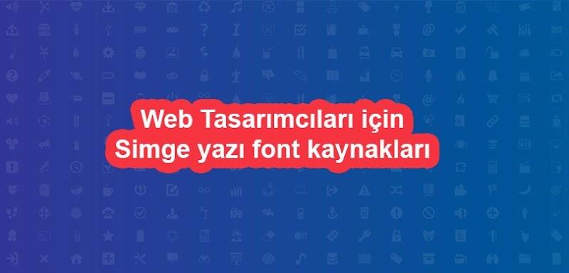 Web Tasarımı için Simge yazı font kaynakları