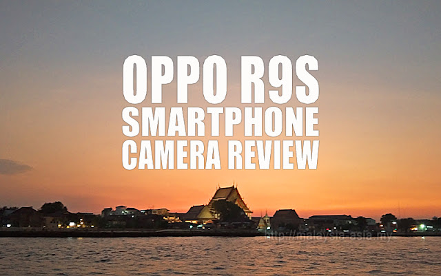 OPPO R9s Camera Review Malaysia