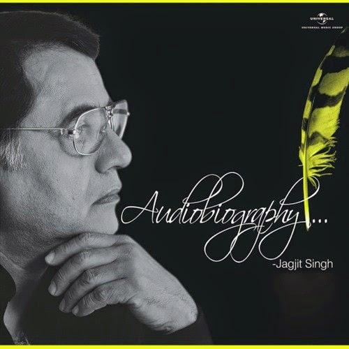 Audiobiography Mp3 Songs - Jagjit Singh   Hit Mp3 Song