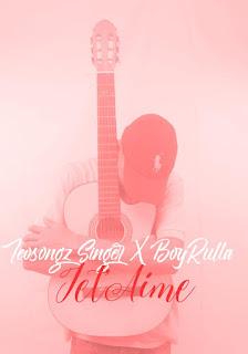 Teosongz Singer Feat. BoyRulla - Jet'Aime